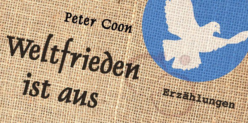 """Peter Coon: Buchvorstellung """"Weltfrieden ist aus"""""""