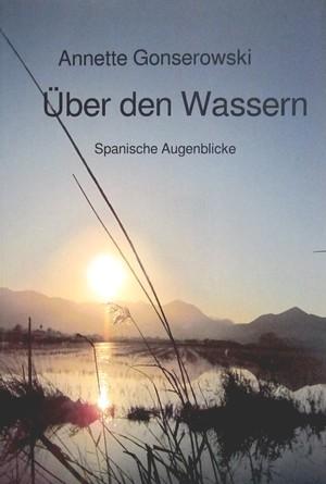 Über den Wassern von Annette Gonserowski