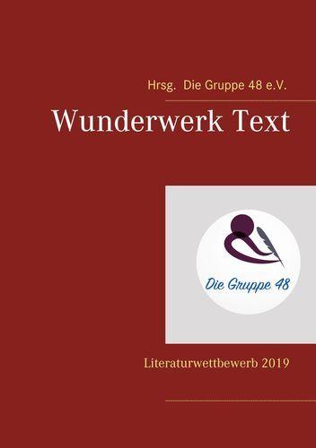 Gruppe 48 - Wunderwerk Text 2019