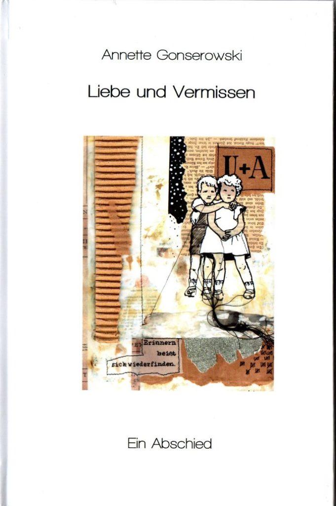 Liebe und Vermissen - Annette Gonserowski - Titelbild